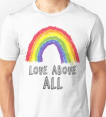 Love Above All! T-Shirt