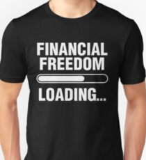 Financial Freedom Loading Quote Retire Early FIRE Fun Gift Slim Fit T-Shirt