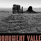 Monument Valley Schwarzweiss von MilitaryCandA