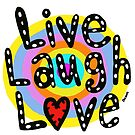 Live Laugh Love Original Fun Art by Jelene by Jelene