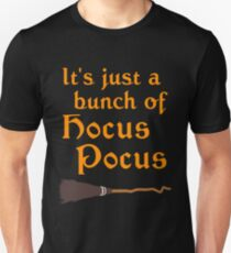 It's Just a Bunch of Hocus Pocus  Unisex T-Shirt