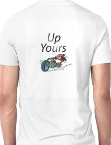 UP yours Unisex T-Shirt