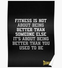 Fitness is not about being better than someone else it's about being better than you used to be Poster