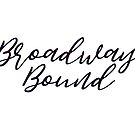 Broadway Bound by Theatre Thoughts