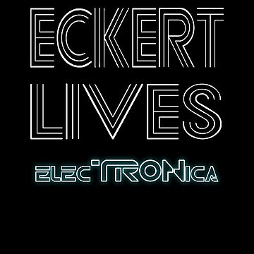 Eckert Lives (Text Only) by CherryGarcia