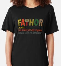 Fa-Thor Like Dad Just Way Mightier Hero T Shirts Slim Fit T-Shirt