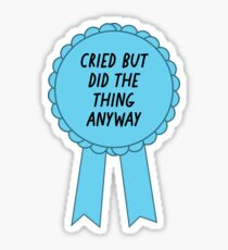 Cried But Did It Prize Ribbon – Motivation Inspire Joke Sticker