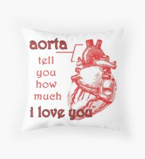 Aorta Tell You How Much I Love You Throw Pillow