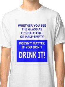 drink it! Classic T-Shirt