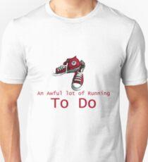 A lot of Running to Do. Unisex T-Shirt