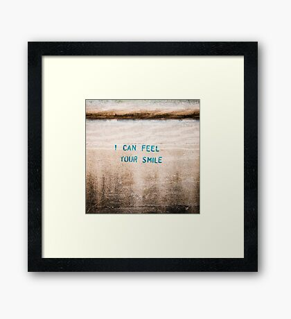 I Can Feel Your Smile Framed Print