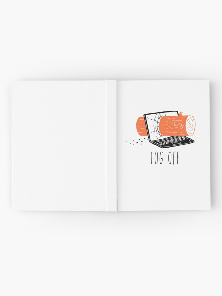 Alternate view of Log Off Hardcover Journal