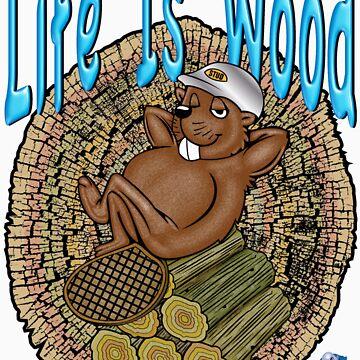 Life Is Wood - Beaver Patrol by bear77