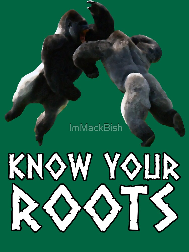 Know Your Roots by ImMackBish