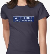 We Go Out Fitted T-Shirt
