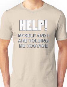 holding me hostage T-Shirt