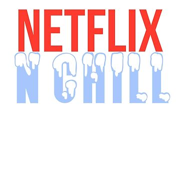 NETFLIX N CHILL by staywithgrace