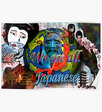 We are all Japanese Poster