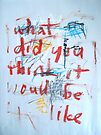 What Did You Think It Would Be Like by Alan Taylor Jeffries