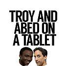 «Troy y Abed en una tableta» de politedemon