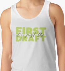 It's just the first draft Tank Top