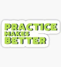 Practice makes better Sticker