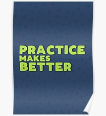 Practice makes better Poster