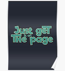 Just get it on the page Poster