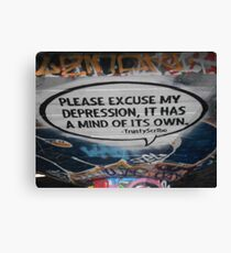 Please excuse my depression it has a mind of its own Canvas Print