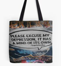 Please excuse my depression it has a mind of its own Tote Bag