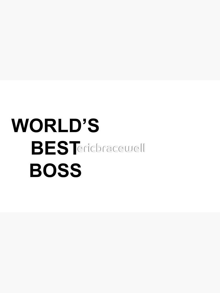 World's Best Boss by ericbracewell