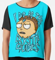 """Morty """"I Do As The Crystal Guides"""" quote from Rick and Morty™ Death Crystal Chiffon Top"""