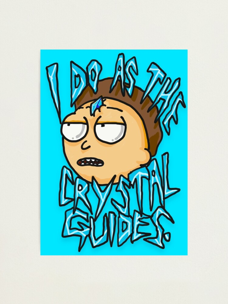 "Alternate view of Morty ""I Do As The Crystal Guides"" quote from Rick and Morty™ Death Crystal Photographic Print"