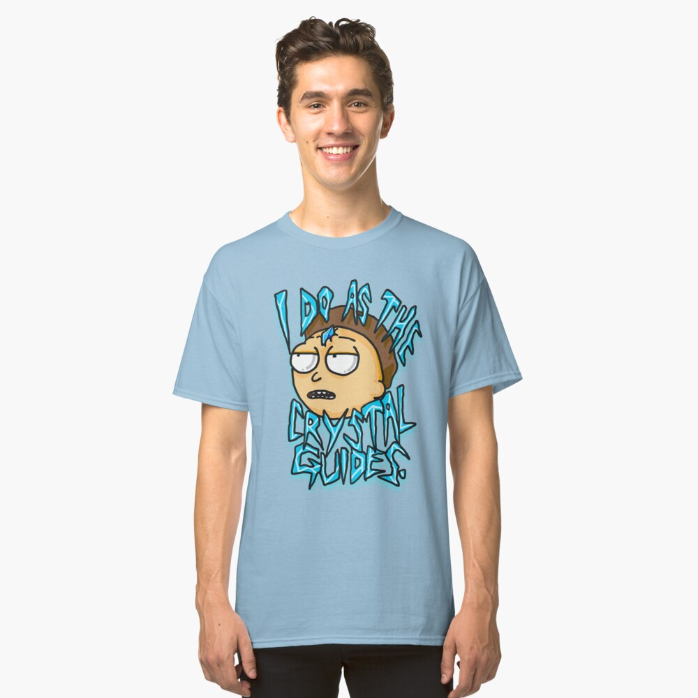 """Morty """"I Do As The Crystal Guides"""" quote from Rick and Morty™ Death Crystal Classic T-Shirt"""