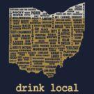 Drink Local - Ohio Beer Shirt by uncmfrtbleyeti