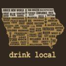 Drink Local - Iowa Beer Shirt by uncmfrtbleyeti