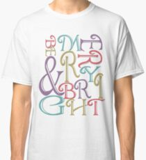Modern Typography Merry and Bright  Classic T-Shirt