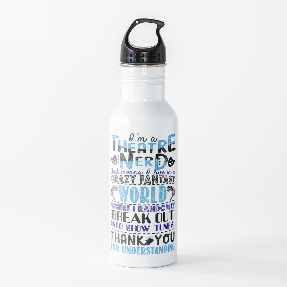 Theatre Nerd Funny Gift For Theatre Lovers Water Bottle