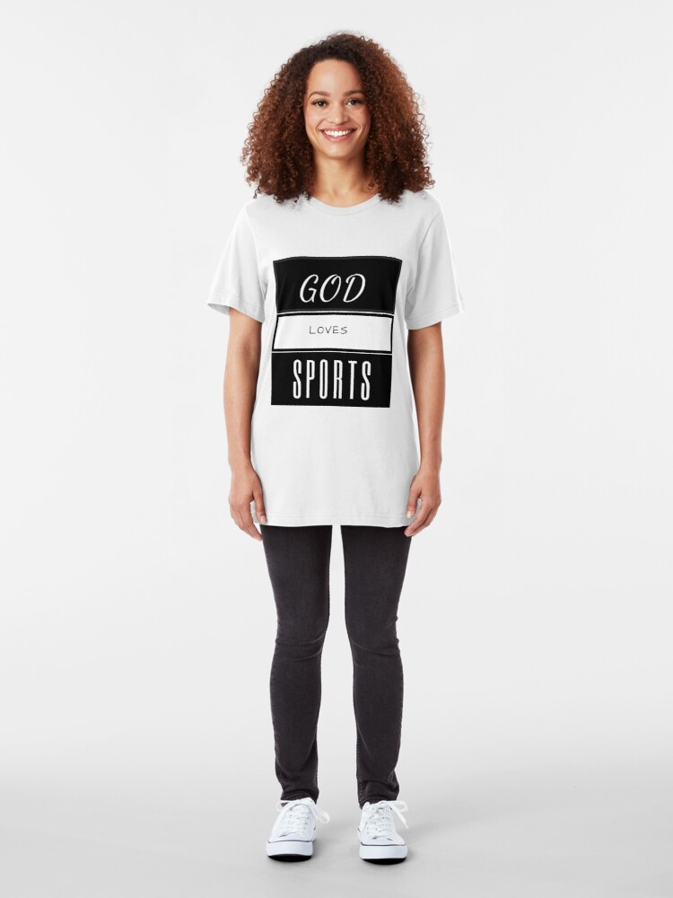 Alternate view of God Loves Sports, Sports and God, Love Sports Slim Fit T-Shirt