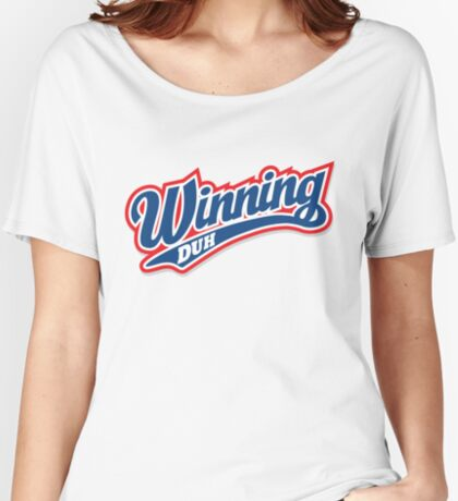 Winning Duh Women's Relaxed Fit T-Shirt