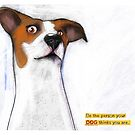 Be the person your DOG thinks you ARE! by Eunice Rosado