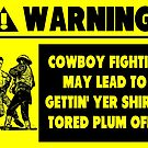Cowboy Fighting Warning - Yellow by tommytidalwave