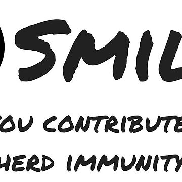 Smile for Herd Immunity by Cibola