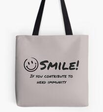 Smile for Herd Immunity Tote Bag