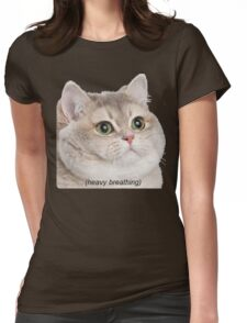 Heavy Breathing Cat- Improved Womens Fitted T-Shirt