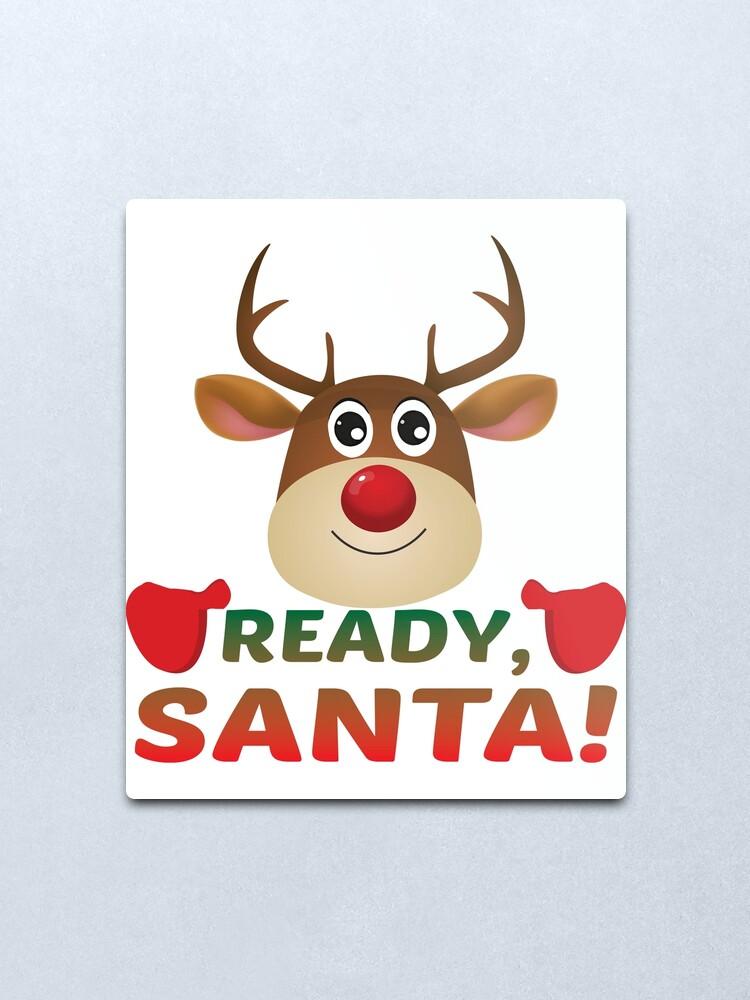 Alternate view of Christmas Rudolph, Ready Santa, Reindeer Gift. Metal Print