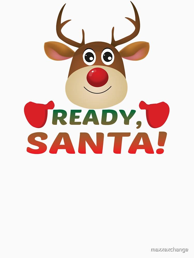 Christmas Rudolph, Ready Santa, Reindeer Gift. by maxxexchange