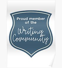 Proud Member of the Writing Community Poster