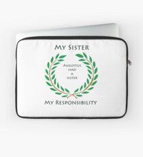 My Sister, My Responsibity Laptop Sleeve