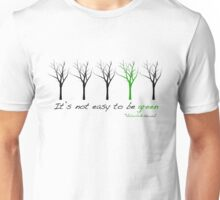 ITS NOT EASY TO BE GREEN Unisex T-Shirt